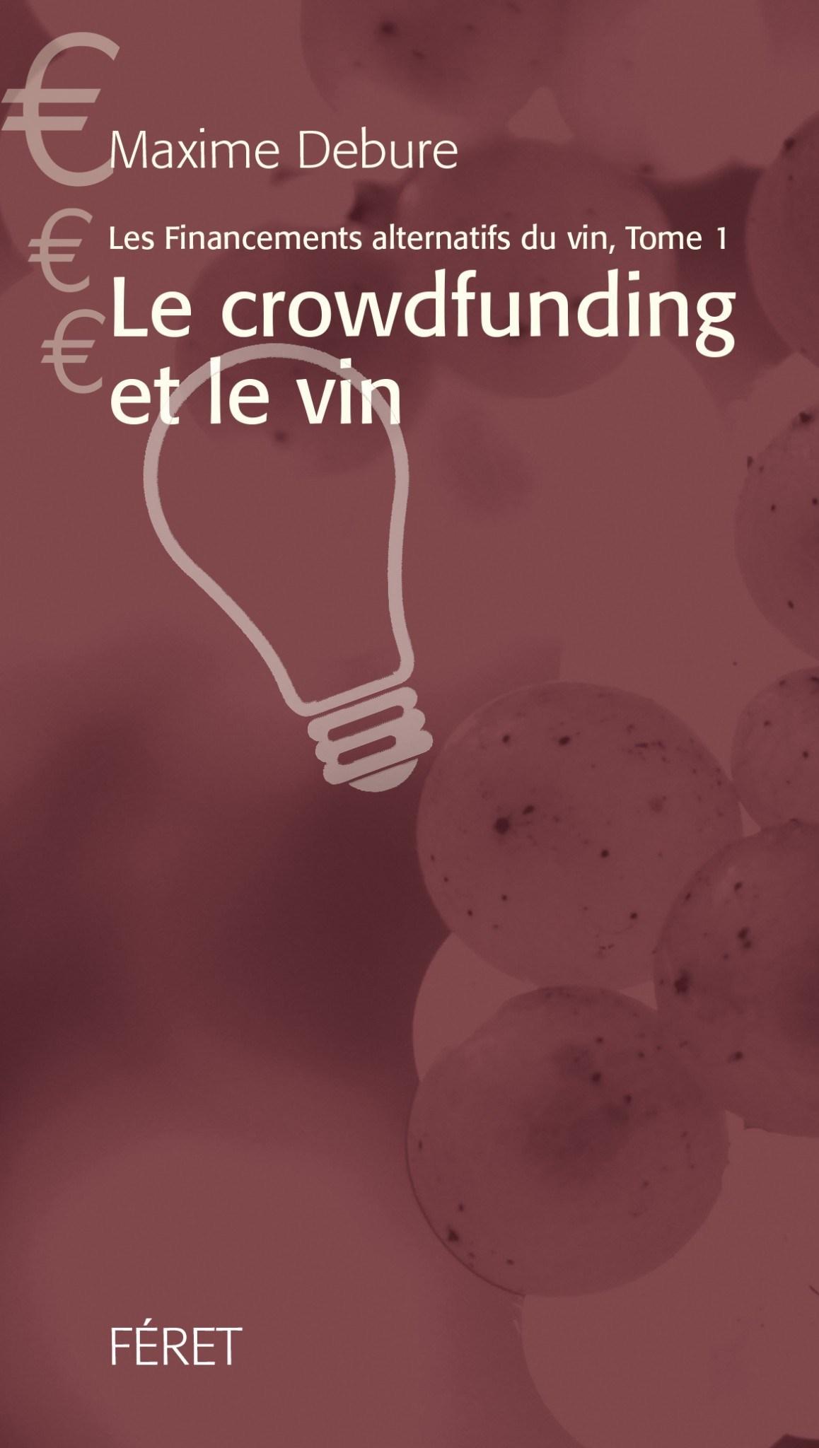 Les financements alternatifs et le vin – Tome 1